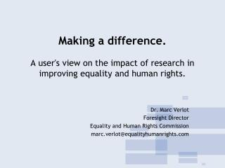 Dr. Marc Verlot Foresight Director Equality and Human Rights Commission