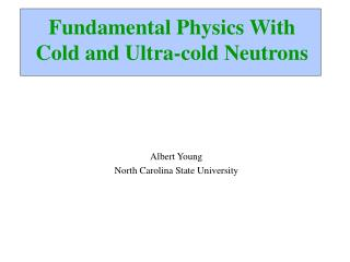 Fundamental Physics With Cold and Ultra-cold Neutrons