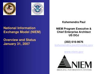 National Information Exchange Model (NIEM) Overview and Status January 31, 2007