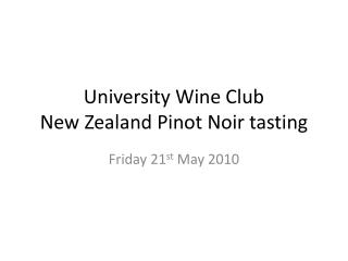 University Wine Club New Zealand Pinot Noir tasting