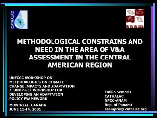 METHODOLOGICAL CONSTRAINS AND NEED IN THE AREA OF V&A ASSESSMENT IN THE CENTRAL AMERICAN REGION