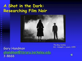 A Shot in the Dark: Researching Film Noir