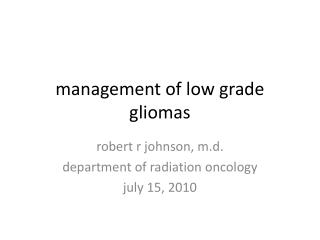 management of low grade gliomas