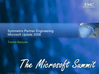 Symmetrix Partner Engineering Microsoft Update 2008