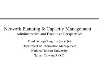Network Planning & Capacity Management – Administrative and Executive Perspectives