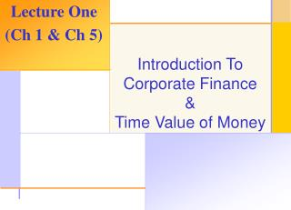 Introduction To Corporate Finance &  Time Value of Money