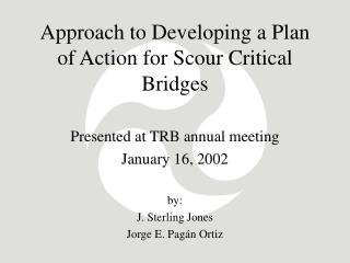 Approach to Developing a Plan of Action for Scour Critical Bridges