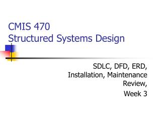 CMIS 470 Structured Systems Design