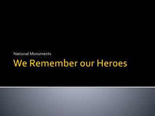 We Remember our Heroes
