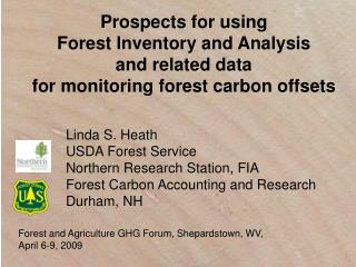 Linda S. Heath USDA Forest Service Northern Research Station, FIA