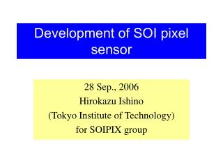 Development of SOI pixel sensor