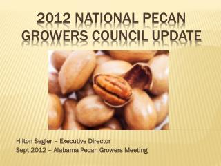 2012 National pecan growers council update