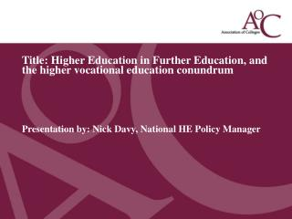 Title: Higher Education in Further Education, and the higher vocational education conundrum