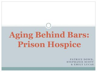 Aging Behind Bars: Prison Hospice