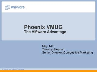 Phoenix VMUG The VMware Advantage