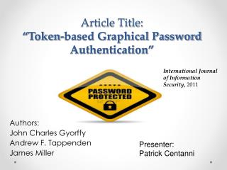 "Article Title:  "" Token-based Graphical Password Authentication """
