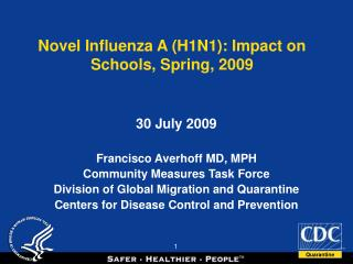 Novel Influenza A (H1N1): Impact on Schools, Spring, 2009