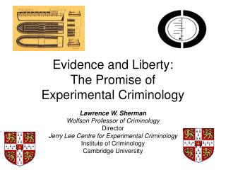 Evidence and Liberty: The Promise of  Experimental Criminology