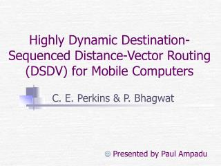 Highly Dynamic Destination-Sequenced Distance-Vector Routing (DSDV) for Mobile Computers