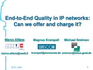 End-to-End Quality in IP networks: Can we offer and charge it?