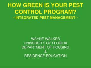 HOW GREEN IS YOUR PEST CONTROL PROGRAM?
