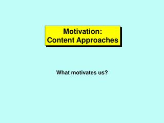 Motivation: Content Approaches