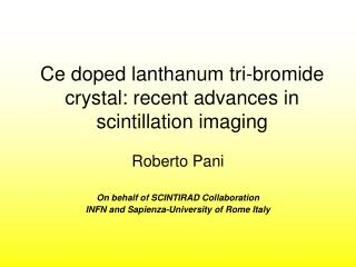 Ce doped lanthanum tri-bromide crystal: recent advances in scintillation imaging