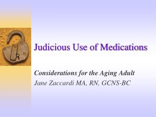 Judicious Use of Medications