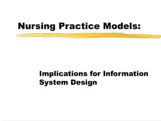 Nursing Practice Models: