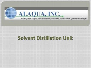 Solvent Distillation Unit