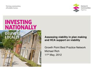 Assessing viability in plan making and HCA support on viability Growth Point Best Practice Network