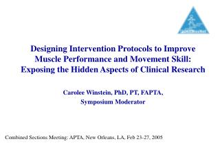 Designing Intervention Protocols to Improve Muscle Performance and Movement Skill: Exposing the Hidden Aspects of Clinic