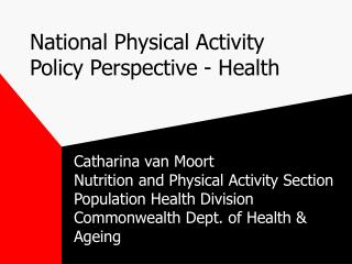 National Physical Activity Policy Perspective - Health