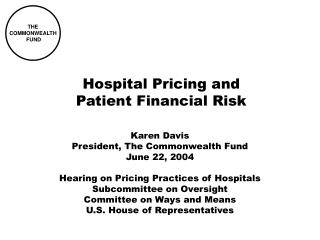 Hospital Pricing and  Patient Financial Risk