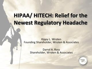 HIPAA/ HITECH: Relief for the Newest Regulatory Headache