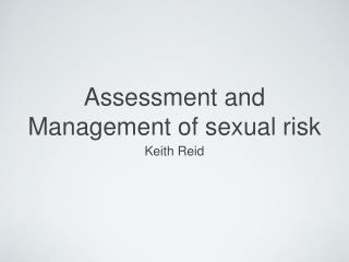 Assessment and Management of sexual risk