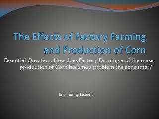 The Effects of Factory Farming and Production of Corn