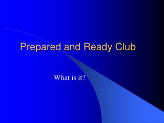 Prepared and Ready Club