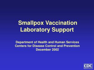 Smallpox Vaccination Laboratory Support
