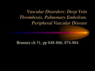 Vascular Disorders: Deep Vein Thrombosis, Pulmonary Embolism,  Peripheral Vascular Disease