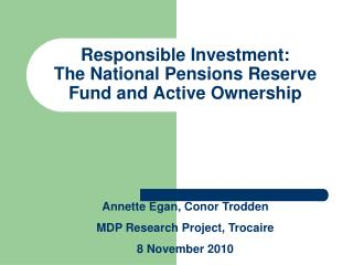 Responsible Investment:           The National Pensions Reserve Fund and Active Ownership