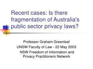 Recent cases: Is there fragmentation of Australia's public sector privacy laws?