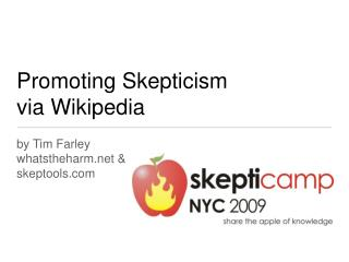 Promoting Skepticism  via Wikipedia