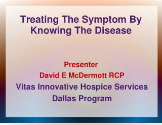 Treating The Symptom By Knowing The Disease