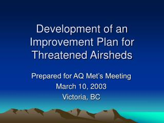 Development of an Improvement Plan for Threatened Airsheds