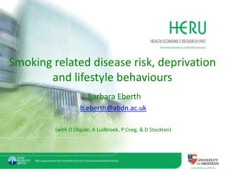 Smoking related disease risk, deprivation and lifestyle behaviours