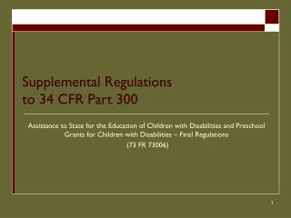 Supplemental Regulations  to 34 CFR Part 300