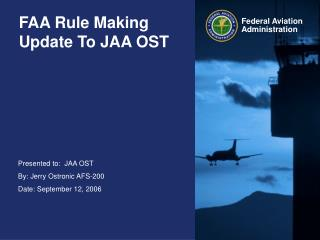 FAA Rule Making Update To JAA OST