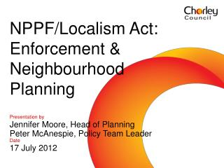 Presentation by Jennifer Moore, Head of Planning Peter McAnespie, Policy Team Leader Date