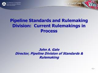 Pipeline Standards and Rulemaking Division:  Current Rulemakings in Process